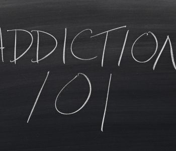 Addiction: Why It's Everyone's Business